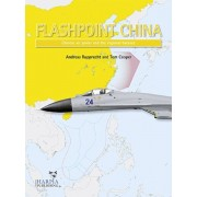 Flashpoint China. Chinese Air Power and the Regional Balance, Paperback/Tom Cooper