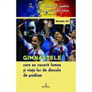 Gimnastele care au cucerit lumea si viata lor dincolo de podium/Dan Silviu Boerescu