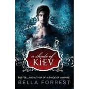 A Shade of Kiev, Paperback/Bella Forrest