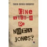 Cine a ucis-o pe Nora Jones?