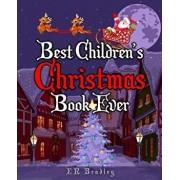 Best Children's Christmas Book Ever: Xmas Fun, Activities, Jokes & Carols/E. R. Bradley