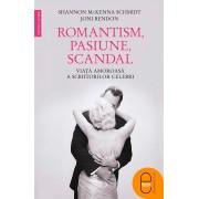 Romantism, pasiune, scandal. Viata amoroasa a scriitorilor celebri (eBook)