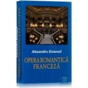Opera romantica franceza - Alexandru Emanoil