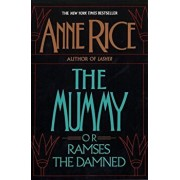The Mummy or Ramses the Damned, Paperback/Anne Rice
