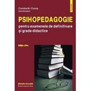 Psihopedagogie pentru examenele de definitivare si grade didactice. Editia a III-a/Constantin Cucos
