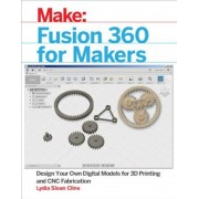 Fusion 360 for Makers: Design Your Own Digital Models for 3D Printing and Cnc Fabrication, Paperback