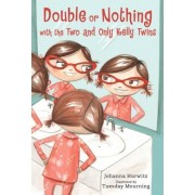 Double or Nothing with the Two and Only Kelly Twins, Hardcover