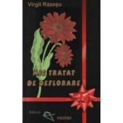 Mic Tratat De Deflorare - Virgil Razesu