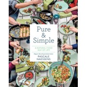 Pure and Simple: Natural Food Combining for Health and Happiness