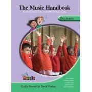 The Music Handbook Beginners by David Vinden & Cyrilla Rowsell