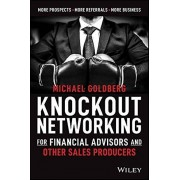 Knockout Networking for Financial Advisors and Other Sales P par Michael Goldberg