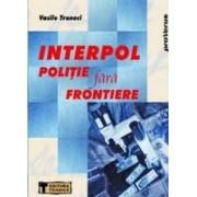 Interpol. Politie Fara Frontiere