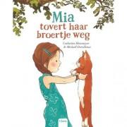 Mia tovert haar broertje weg - Catherine Metzmeyer