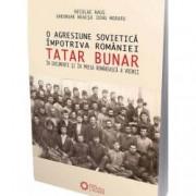 O agresiune sovietica impotriva Romaniei Tatar Bunar in documente si in presa romaneasca a vremii