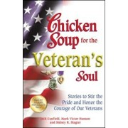 Chicken Soup for the Veteran's Soul: Stories to Stir the Pride and Honor the Courage of Our Veterans, Paperback/Jack Canfield
