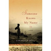 Someone Knows My Name, Hardcover/Lawrence Hill