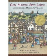 Good Masters! Sweet Ladies!: Voices from a Medieval Village, Paperback