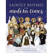 Saintly Rhymes for Modern Times, Hardcover/Meghan Bausch