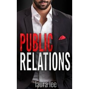 Public Relations: An Enemies-to-Lovers Office Romance, Paperback/Laura Lee