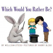 Which Would You Rather Be?, Paperback