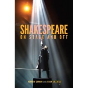 Shakespeare on Stage and Off, Paperback/Kenneth Graham