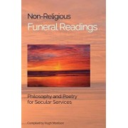 Non-Religious Funeral Readings: Philosophy and Poetry for Secular Services, Paperback/Hugh Morrison