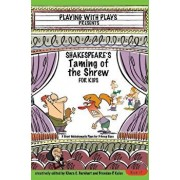 Shakespeare's Taming of the Shrew for Kids: 3 Short Melodramatic Plays for 3 Group Sizes, Paperback/Brendan P. Kelso