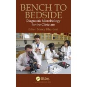 Bench to Bedside: Microbiology for Clinicians