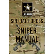 US Army Special Forces Sniper Manual, Paperback/Headquarters Department of The Army