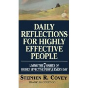 Daily Reflections for Highly Effective People: Living the Seven Habits of Highly Successful People Every Day, Paperback