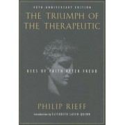 The Triumph of the Therapeutic: Uses of Faith After Freud, Paperback