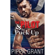 The Pilot and the Puck-Up, Paperback/Pippa Grant
