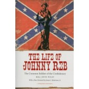 The Life of Johnny Reb: The Common Soldier of the Confederacy, Paperback