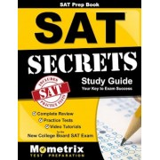 SAT Prep Book SAT Secrets Study Guide: Complete Review, Practice Tests, Video Tutorials for the New College Board SAT Exam, Paperback