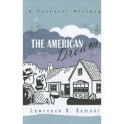 The American Dream: A Cultural History, Hardcover/Lawrence Samuel