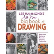Lee Hammond's All New Big Book of Drawing: Beginner's Guide to Realistic Drawing Techniques, Paperback/Lee Hammond