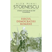 Istoria loviturilor de stat in Romania, Vol. 2. Esecul democratiei romane