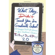 What They Didn't Teach You in Graduate School, Paperback