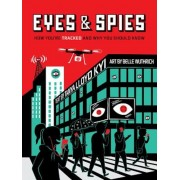 Eyes and Spies: How You're Tracked and Why You Should Know, Paperback