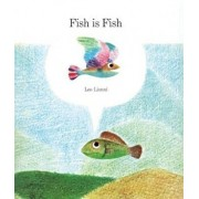 Fish Is Fish, Hardcover/Leo Lionni