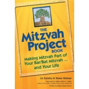 The Mitzvah Project Book: Making Mitzvah Part of Your Bar/Bat Mitzvah and Your Life, Paperback