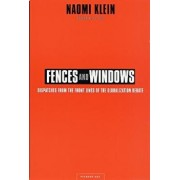 Fences and Windows: Dispatches from the Front Lines of the Globalization Debate, Paperback/Naomi Klein