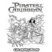 Pirates of the Caribbean Coloring Book: Coloring Book for Kids and Adults, Activity Book with Fun, Easy, and Relaxing Coloring Pages, Paperback/Alexa Ivazewa