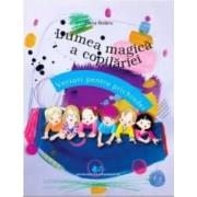 Lumea magica a copilariei - Elena Bolanu
