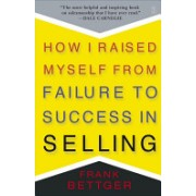 How I Raised Myself from Failure to Success in Selling (Bettger Frank)(Paperback) (9780671794378)