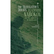 The Translator's Doubts: Vladimir Nabokov and the Ambiguity of Translation