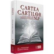 Cartea cartilor in NLP - Dr. L. Michael Hall Barbara P. Belnap