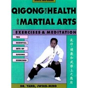 Qigong for Health & Martial Arts, Second Edition: Exercises and Meditation, Paperback/Yang Jwing-Ming