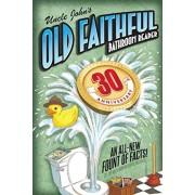 Uncle John's Old Faithful 30th Anniversary Bathroom Reader, Paperback