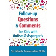 Follow-up Questions and Comments for Kids with Autism & Asperger's: Six-Minute Thinking Skills, Paperback/Janine Toole Phd